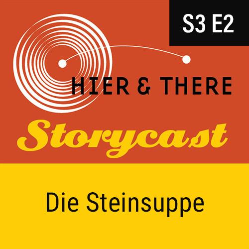 S3E2 - Storycast: Die Steinsuppe