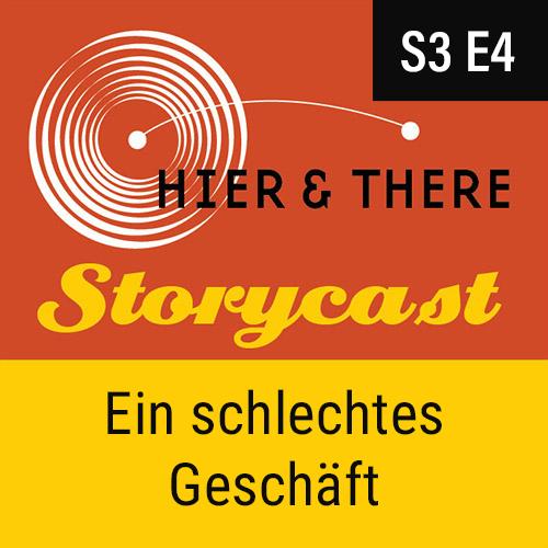 S3E2 - Storycast: Ein schlechtes Geschäft